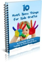 10 must have things for kids crafts