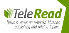 TeleRead - News and views on ebooks, libraries, publishing and related topics