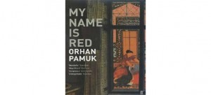 "Orhan Pamuk ""My Name is Red"" 300x136 Top 10 Books"