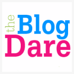 The Blog Dare on Bloggy Moms
