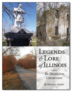 Read about this location and more in Legends and Lore of Illinois: The Definitive Collection