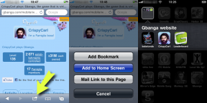 "1. Click bookmark icon in Safari broswer, 2. choose ""Add to Home Screen"", 3. open Gbanga directly from your home screen"