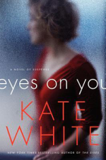 ARC: Eyes on You by Kate White
