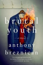 ARC: Brutal Youth by Anthony Breznican