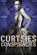 Audiobook Review: Curtsies & Conspiracies by Gail Carringer