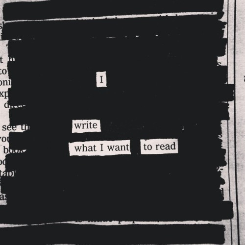I write what I want to read