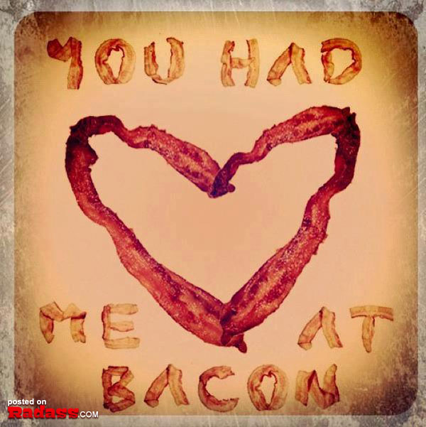 Pictures of Bacon. We All Love Bacon. (23)