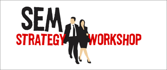SEM Strategy Workshop