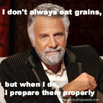 soak your grains! thesproutingseed.com