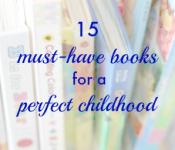 15 Must Have Books for a Perfect Childhood