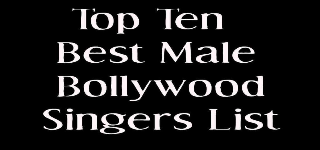 Top Ten Best Bollywood Male Singers List