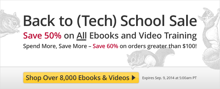 Back to (Tech) School Sale - Save 50% on All Ebooks and Video Training