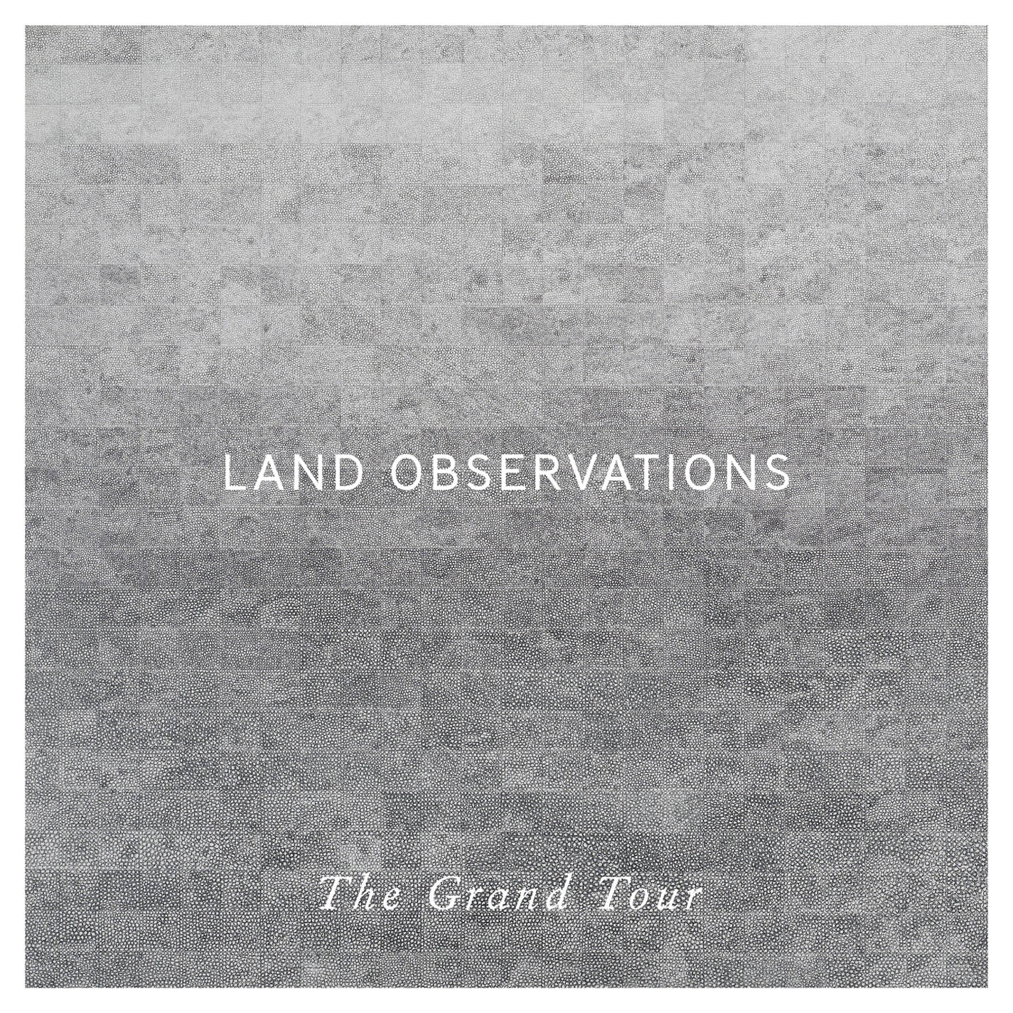 Land-Observations - The Grand Tour