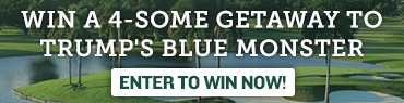 Win a Trip to Trump's Blue Monster for 4 people