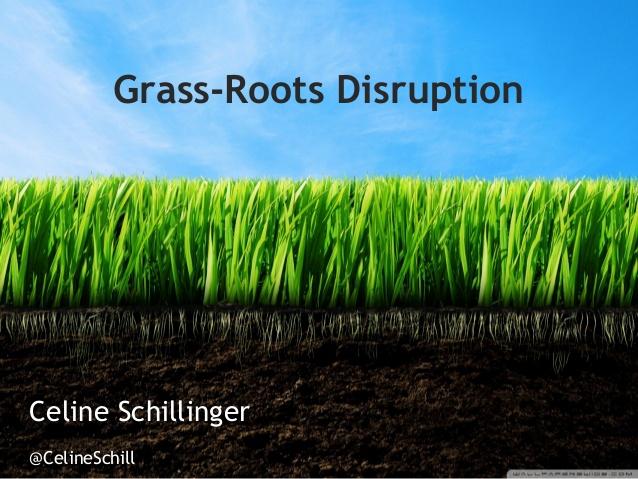 Grass-roots Disruption @ EuroComm 2013