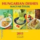 Hungarian Dishes - Magyar ételek – 2015-ös naptár