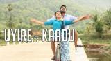 Kaadu Video Songs