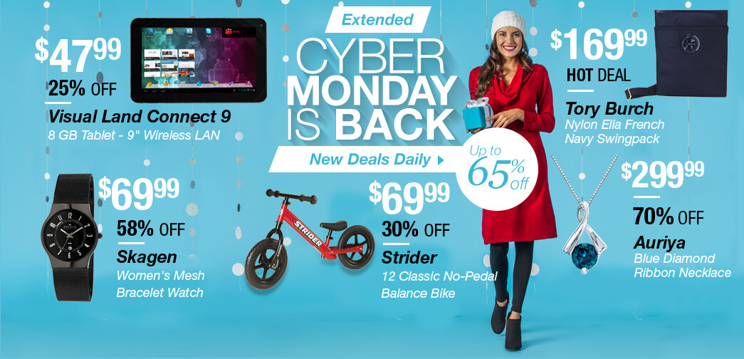 Extended. Cyber Monday is Back. Shop new doorbusters. Up to 65% off.