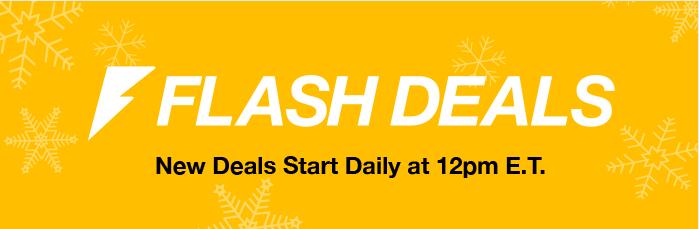 Flash Deals - New Deals Start Daily at 12pm E.T.