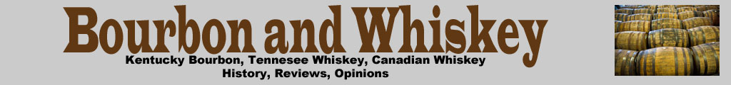 Bourbon and American Whiskey brands, history, reviews, and opinions