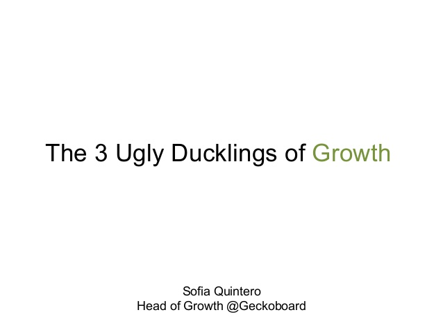 The 3 Ugly Ducklings of Growth.