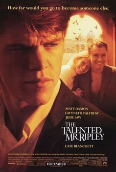 Directed by Anthony Minghella.  With Matt Damon, Gwyneth Paltrow, Jude Law, Cate Blanchett. In late 1950s New York, Tom Ripley, a young underachiever, is sent to Italy to retrieve a rich and spoiled millionaire playboy, named Dickie Greenleaf. But when the errand fails, Ripley takes extreme measures.