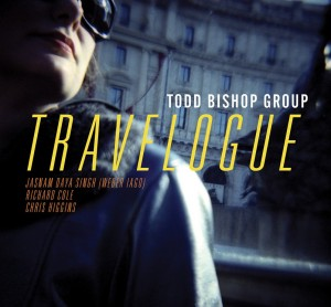 TRAVELOGUE - new 2014 CD by the Todd Bishop Group