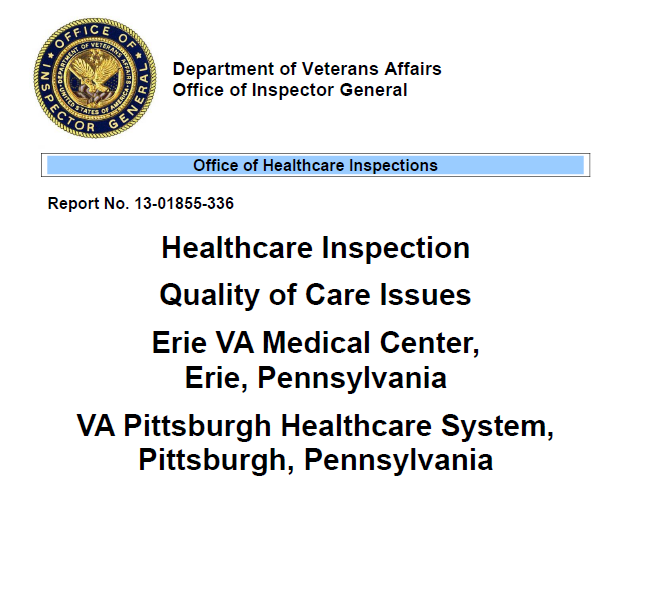 VA OIG confirms medical malpractice at the Erie, PA VA & Pittsburgh VAMC in treatment of cancer patient. More about this and other medical malpractice lawsuits involving the Pennsylvani Department of Veterans Affairs Hospitals including Pittsburgh, Philadelphia, Wilkes Barre, Erie, Butler, Coatesville & Lebanon & lawyers who represent veterans with these cases at VAmalpractice.info