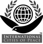 International Cities of Peace - Envisioning a world where cities define themselves in the language of peace.