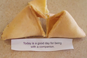 The typical fortunate cookie.