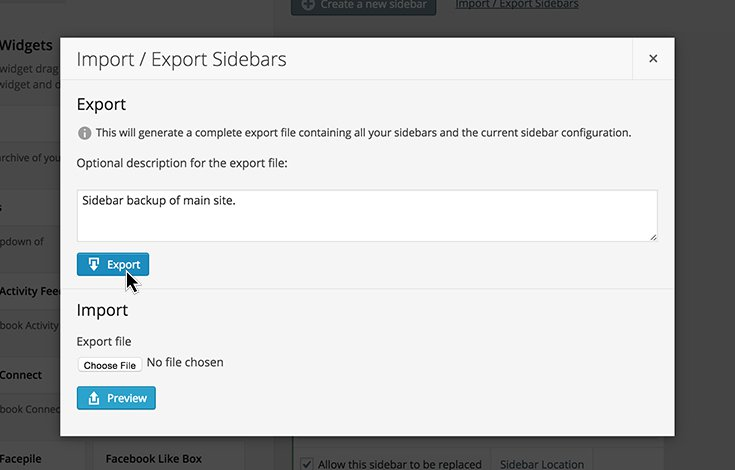 Sidebar includes export and import so you can share widget configurations with other sites.