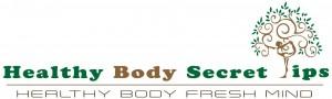 Healthy Body Secret Tips