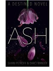 Ash by Shani Petroff and Darci Manley.