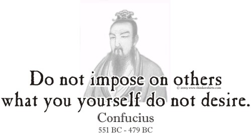 Design GT523 Confucius Do not impose on others