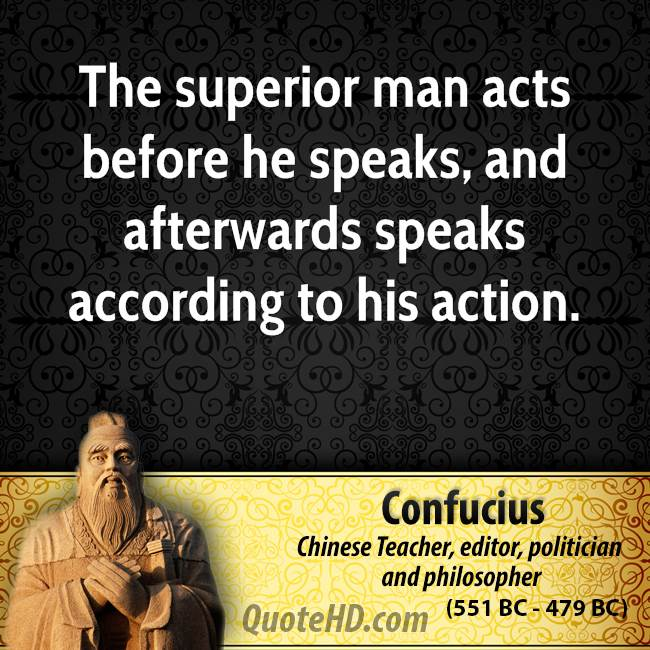 superior man acts before he speaks and afterwards speaks according