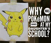 Why Was Pokémon Banned at My Daughter's School?