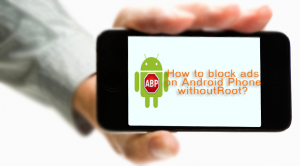 how-to-block-ads-on-android-without-root