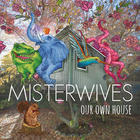 Album Review: MisterWives' 'Our Own House' Matches Big Ambition With an Even Bigger Sound