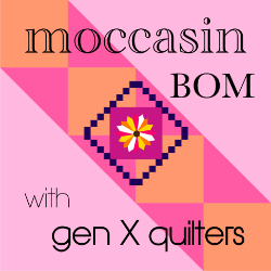 Moccasin BOM by Gen X Quilters