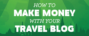 make money with your travel blog