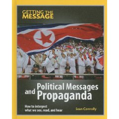 Political Messages and Propaganda (Getting the Message)