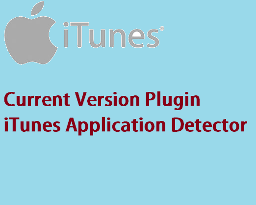 Current Version Plugin iTunes Application Detector