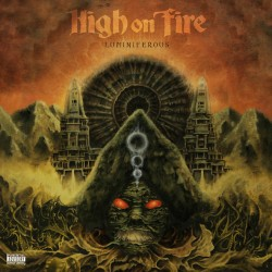 High On Fire � Luminiferous
