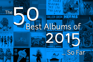 The 50 Best Albums of 2015 So Far
