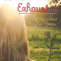 11 Things To Do When You Are Exhausted (Simple Ways to Boost Your Mood and Energy)