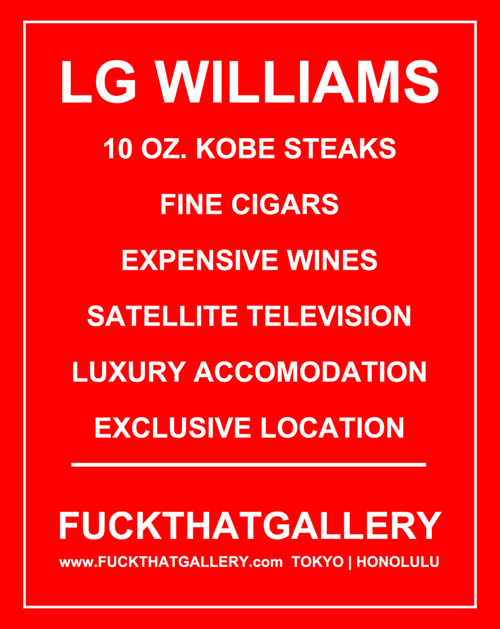 "LG Williams: 10 Oz. Kobe Steaks, Fine Cigars, Expensive Wines, Satellite Television, Luxury Accommodation, Exclusive Location, 2010, 36 x 24"", Limited Edition Poster"