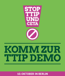 Grafikteaser mit Text: Komm zur TTIP Demo. 10. Oktober in Berlin.