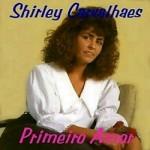 Primeiro Amor - Shirley Carvalhaes - 1994