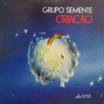 Grupo Semente - Criação - 1986