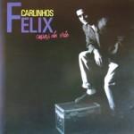 Carlinhos Felix - Coisas da Vida - 1991